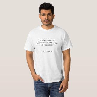 """T-shirt La """"Science engendre la connaissance ; opinion,"""
