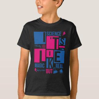 T-shirt La Science il est comme la magie mais vrai