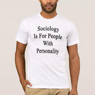 T-shirt La sociologie est pour des personnes avec la