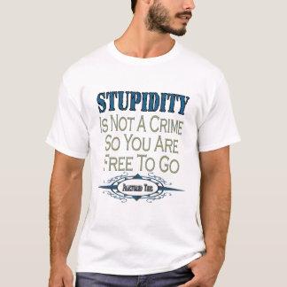 T-shirt La stupidité n'est pas un crime