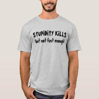 """T-shirt La """"stupidité tue (mais ne pas jeûner assez)"""" le"""