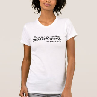 T-shirt La sueur bleue de karma obtient des résultats
