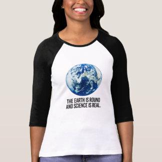 T-shirt La terre est en rond et la science est vrai - -