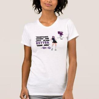 T-shirt La vie de Derby : Les femmes sont MEILLEURES que