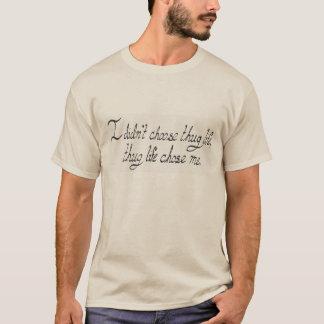T-shirt La vie de voyou m'a choisi