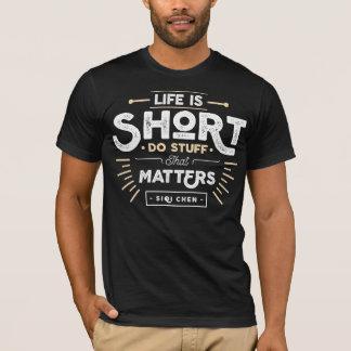 T-shirt La vie est courte