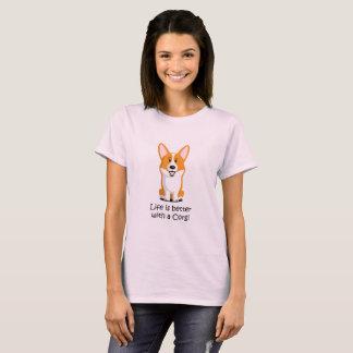 T-shirt La vie est meilleure avec corgi