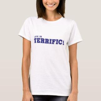 T-shirt La vie est TERRIBLE ! Chemise de dames