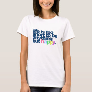 T-shirt La vie est trop courte pour être quelque chose