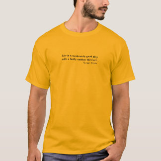 T-shirt La vie est une acte-Capote modérément bonne de