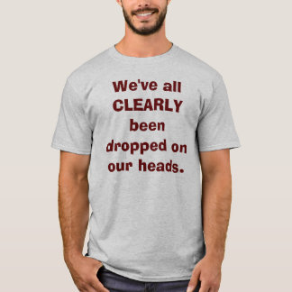 T-shirt Laissé tomber sur nos têtes