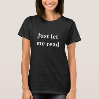 T-shirt laissez-juste moi lire