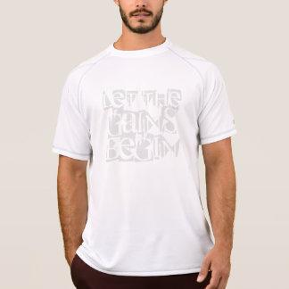 T-shirt Laissez les gains commencer la pièce en t sèche de