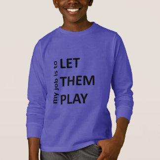 T-shirt Laissez-les jouer