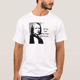 T-shirt Laissez-moi Liszt l'amour des manières I vous