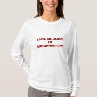 T-shirt LAISSEZ-MOI SEUL moi suis GRINCHEUX ! ! ! ! ! ! !