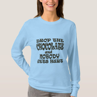 T-shirt laissez tomber le chocolat et personne n'obtient