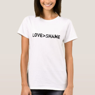 T-shirt L'amour est plus grand que la honte