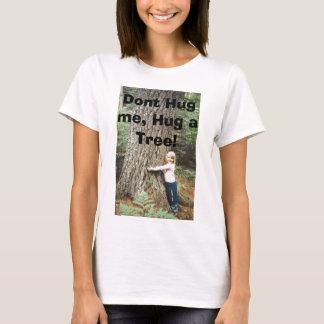 T-shirt l'arbre-étreinte, ne m'étreignent pas, étreignent