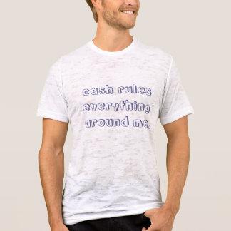 T-shirt L'argent liquide ordonne tout autour de moi