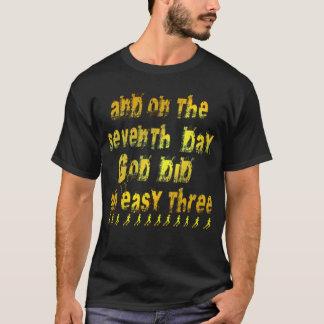 T-shirt Le 7ème jour Dieu a fait trois faciles un humour