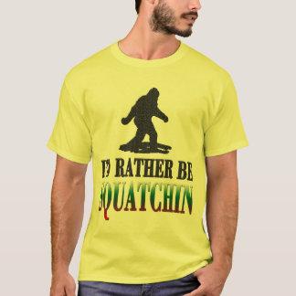 T-shirt Le *BEST VERSION* je serais plutôt Squatchin, le