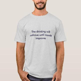 T-shirt Le boire continuera jusqu'à ce que le moral
