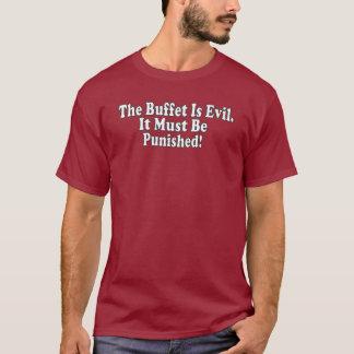 T-shirt LE BUFFET EST MAUVAIS. Il doit être puni !