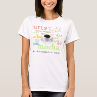T-shirt Le café d'abord, parlent plus tard