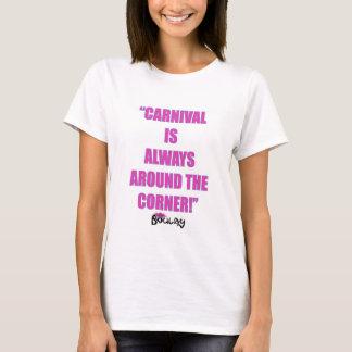 T-shirt Le carnaval est toujours au coin de la rue