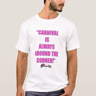 T-shirt Le carnaval est toujours au coin de la rue les