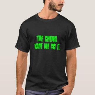 T-shirt Le chimio m'a incité à le faire