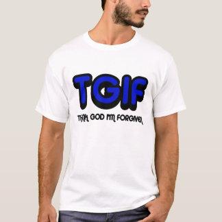T-shirt Le chrétien, TGIF remercient Dieu que je suis
