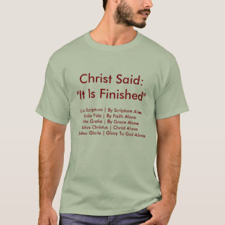 "T-shirt Le Christ a dit que ""il est de finition """