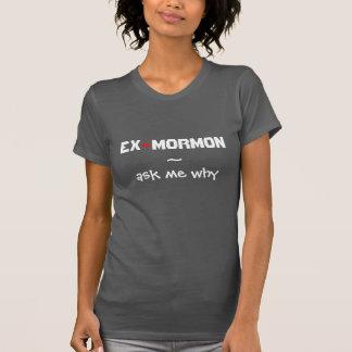 T-shirt Le ~ d'Ex-Mormon me demandent pourquoi