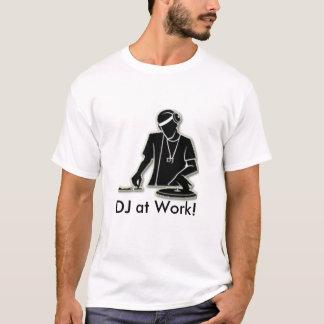 T-shirt Le DJ au travail !