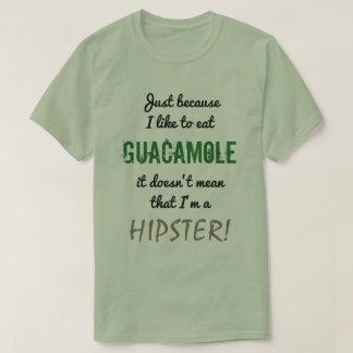 T-shirt Le GUACAMOLE ne signifie pas le HIPPIE !