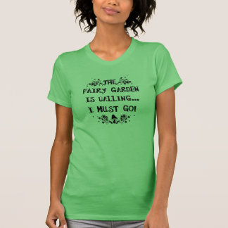 T-shirt Le jardin féerique appelle ! Chemise féerique de