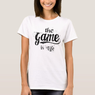 T-shirt le jeu est des femmes de la vie (blanche) -
