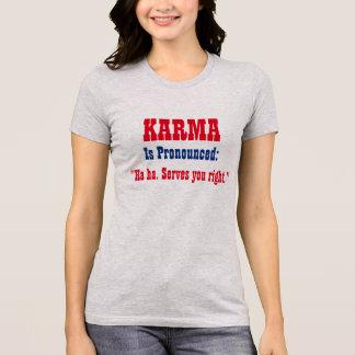 """T-shirt Le """"KARMA est prononcé : Haha. Services vous"""