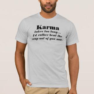 T-shirt Le karma prend trop longtemps