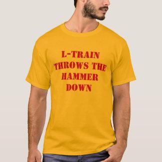 T-shirt Le L-Train jette le marteau vers le bas