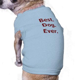T-shirt Le meilleur. Chien. Jamais. Chemise de chien