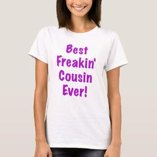 T-shirt Le meilleur cousin de Freakin jamais