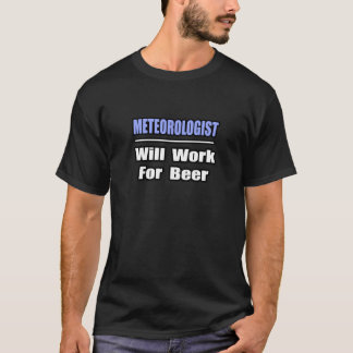 T-shirt Le météorologiste… travaillera pour la bière