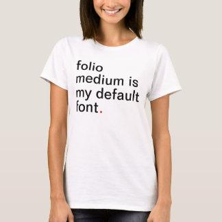 T-shirt Le milieu folio des femmes est ma police de défaut