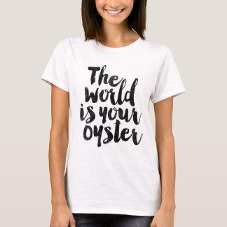 T-shirt Le monde est votre huître