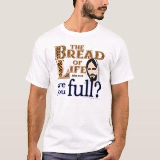 T-shirt Le pain de la vie sont vous complètement ? -