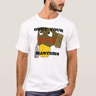 T-shirt le platymaster, OBÉISSENT VOS MAÎTRES,