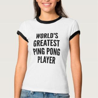 T-shirt Le plus grand joueur de ping-pong des mondes